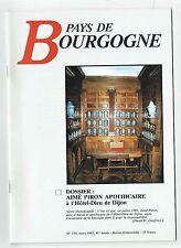 Pays De Bourgogne N°159 - 03/1993 Aime Piron Apothicaire A L'hôtel Dieu De Dijon