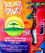 Colour Crazy: A Guide to Understanding the Colours in Your Life by Lori Reid