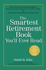The Smartest Retirement Book Youll Ever Read by Daniel R. Solin
