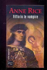 Anne RICE Vittorio le vampire Fleuve NoirThriller Fantastique 9252 2005 NEUF