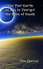 The Flat Earth As Key to Decrypt the Book of Enoch by Zen Garcia (2015,...