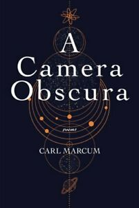 A Camera Obscura by Carl Marcum: New