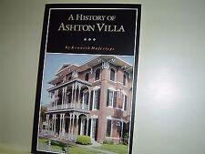 A HISTORY OF ASHTON VILLA Kenneth Hafertepe GALVESTON TEXAS VICTORIAN MANSION