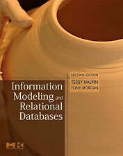Information Modeling and Relational Databases, Second Edition (The Morgan Kaufma