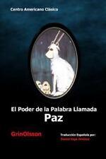 El Poder de la Palabra Llamada Paz by Grinolsson (2012, Paperback)