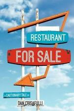 Restaurant for Sale : A Cautionary Tale by Dan Crisafulli (2012, Paperback)