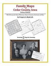 NEW Family Maps of Cedar County, Iowa by Gregory A. Boyd J.D.