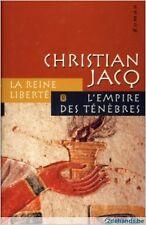 Christian Jacq - La Reine Liberté -L'empire Des Ténèbres - 2002 - Cartonné