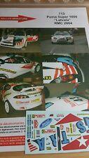 Decals 1/43 réf 713 Puma Super 1600 Latvala  Monte Carlo 2004