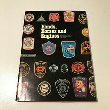 Hands, Horses & Engines, Centenial History of the Baltimore County Fire Service
