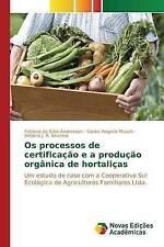 Os processos de certificação e a produção orgânica de hortaliças: Um estudo de c