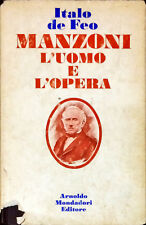 MANZONI L'UOMO E L'OPERA - ITALO DE FEO - MONDADORI 1971