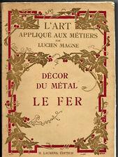 Décor du Métal - Le FER - l'Art appliqué aux métiers - Lucien .Magne - 1929
