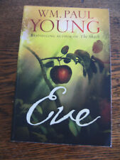 """EVE by WILLIAM P. YOUNG - BESTSELLING AUTHOR OF """"THE SHACK"""" EXCON PUB 2015"""