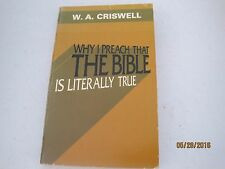 Why I Preach That the Bible Is Literally True by W. A. Criswell pb  jk129