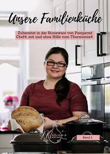 Unsere Familienküche: Zubereitet in Stoneware Pampered Chef® und Thermomix®