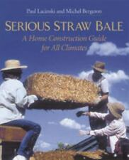 Serious Straw Bale: A Home Construction Guide for All Climates (Real Goods Sola