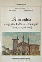 P. Angiolini - Alessandria - Compendio di Storia Municipale - ed. 1981