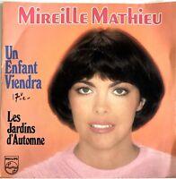 """Mireille Mathieu – Un Enfant Viendra / Les Jardins D'Automne ♦ 45T / 7"""" ♦"""