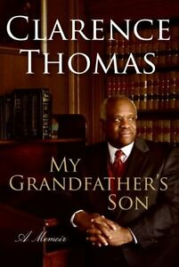 My Grandfathers Son: A Memoir by Clarence Thomas
