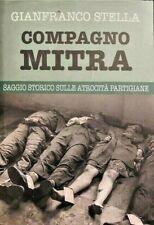 COMPAGNO MITRA.SAGGIO STORICO SULLE ATROCITA' PARTIGIANE.,