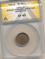 1952-P LINCOLN CENT ANACS EF 40 STRUCK THRU LATE STAGE CAPPED DIE!-b179tcxx