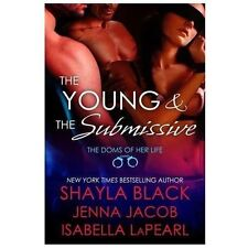 Young and the Submissive: By Black, Shayla LaPearl, Isabella Jacob, Jenna