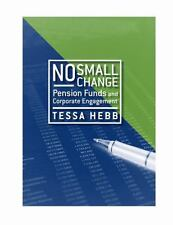 No Small Change: Pension Funds and Corporate Engagement
