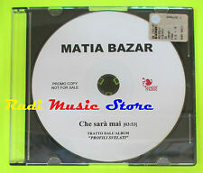 CD Singolo MATIA BAZAR Che sara'mai PROMO BAZAR MUSIC lp mc dvd vhs (S9)
