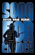Song for Chance by John Van Kirk (2013, Paperback)