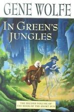 Gene Wolfe In Green's Jungles, The Book of the Short Sun 2, 1st Edition 1 Print