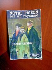 Notre Prison est un Royaume de Gilbert Cesbron /Laffont /Le livre de Poche n°100