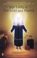 Our Lady of the Lost and Found: A Novel of Mary, Faith, and Friendship Schoemper