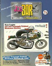 Joe Bar Team BD revue moto TRIUMPH TRIDENT Rickman Metisse motorcycle booklet 73