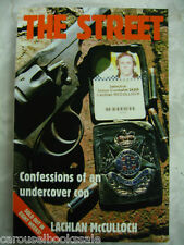 The Street Confessions of an Undercover Cop Lachlan Mcculloch pb 2003 A85