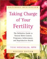 Taking Charge of Your Fertility: The Definitive Gu