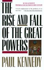The Rise and Fall of the Great Powers by Paul M. Kennedy (1989, Paperback)