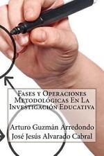 Fases y Operaciones Metodológicas en la Investigación Educativa by José...
