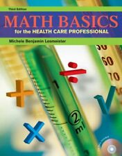 Math Basics for the Health Care Professional (3rd
