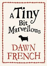A Tiny Bit Marvellous, Dawn French | Paperback Book | Acceptable | 9780141046341