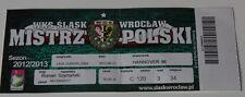 old TICKET EL Slask Wroclaw Poland - Hannover 96 Germany