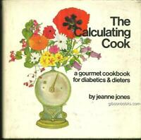 Calculating Cook Gourmet Cookbook Diabetics Dieters by Jeanne Jones 1972 Recipes
