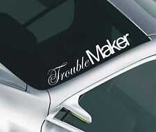 Trouble Maker Windscreen Sticker JDM Drift Car Slammed Lowered Dub VW Decal  52