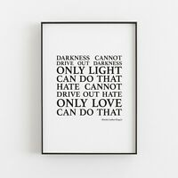 Darkness Cannot Drive Out - Martin Luther King Jr Quote Typography Print Poster