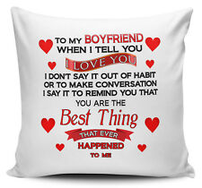 To My Boyfriend When I Tell You I Love You.. Cushion Cover