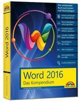 Word 2016 - Das Kompendium - Alles auf einen Blick - komplett in Farbe NEU