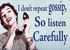 I Don't Repeat Gossip So Listen Carefully Retro Metal Tin Sign Collectable *New*