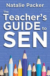 The Teacher's Guide to SEN by Natalie Packer (Paperback, 2016)