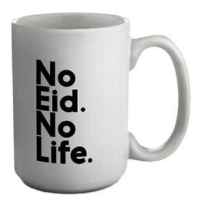 No Eid No Life White 15oz Large Mug Cup