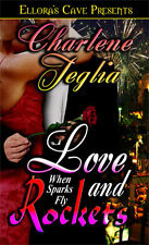 When Sparks Fly LOVE AND ROCKETS Charlene Teglia Ellora